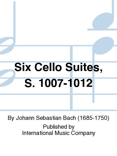Six Cello Suites, S. 1007-1012