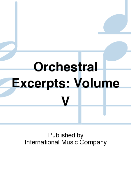 Orchestral Excerpts: Volume V