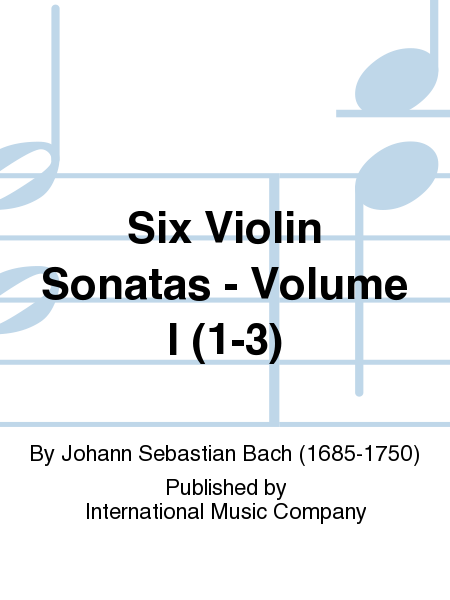 Six Violin Sonatas - Volume I (1-3)
