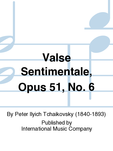 Valse Sentimentale, Opus 51, No. 6