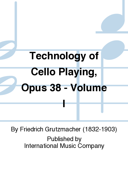 Technology of Cello Playing, Opus 38 - Volume I