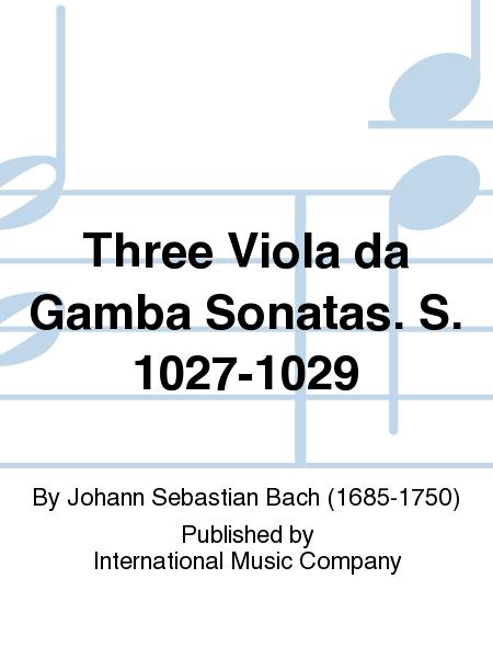 Three Viola da Gamba Sonatas. S. 1027-1029