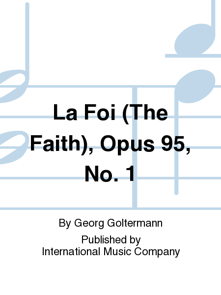 La Foi (The Faith), Opus 95, No. 1