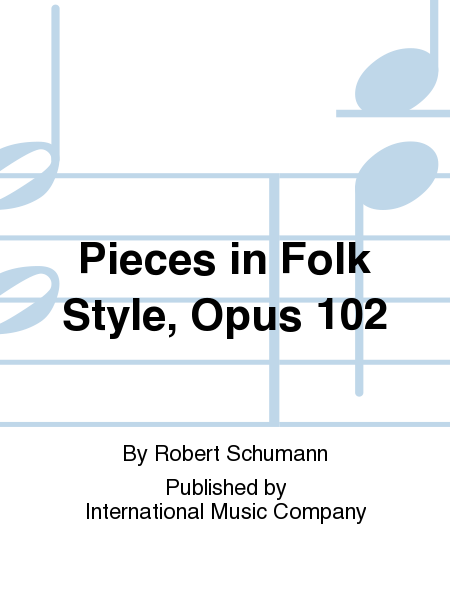 Pieces in Folk Style, Opus 102