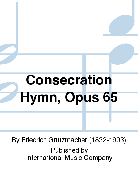 Consecration Hymn, Opus 65