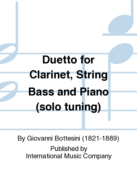 Duetto for Clarinet, String Bass and Piano (solo tuning)