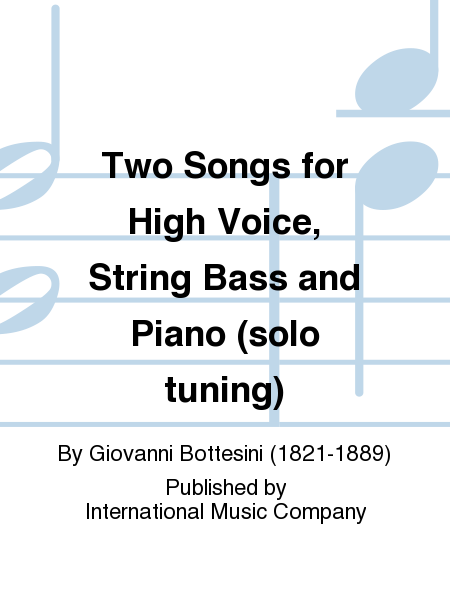 Two Songs for High Voice, String Bass and Piano (solo tuning)