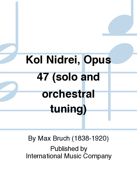 Kol Nidrei, Opus 47 (solo and orchestral tuning)