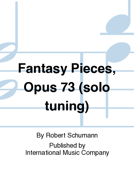 Fantasy Pieces, Opus 73 (solo tuning)