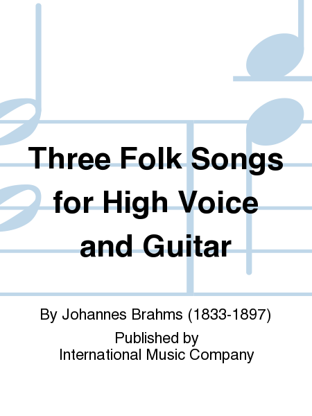 Three Folk Songs for High Voice and Guitar