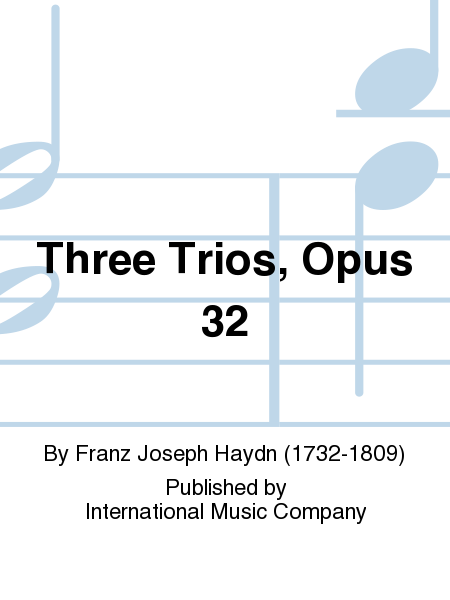 Three Trios, Opus 32