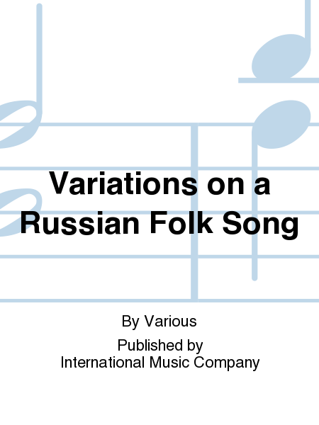 Variations on a Russian Folk Song