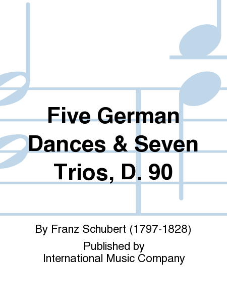 Five German Dances & Seven Trios, D. 90