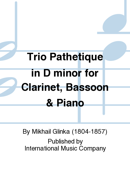 Trio Pathetique in D minor for Clarinet, Bassoon & Piano