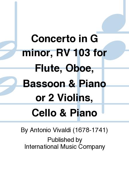 Concerto in G minor, RV 103 for Flute, Oboe, Bassoon & Piano or 2 Violins, Cello & Piano