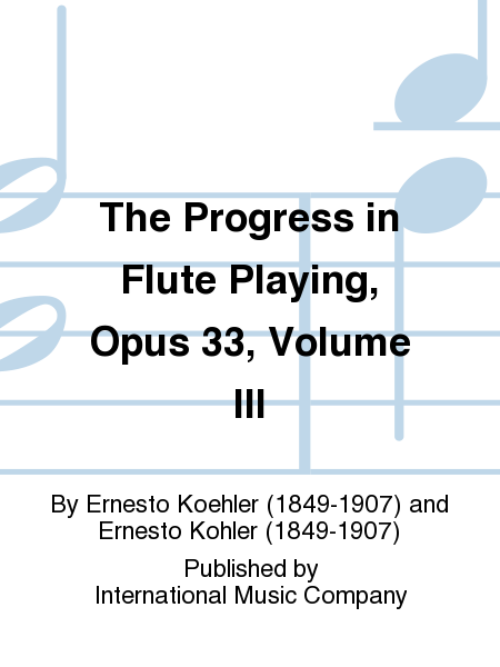 The Progress in Flute Playing, Opus 33, Volume III