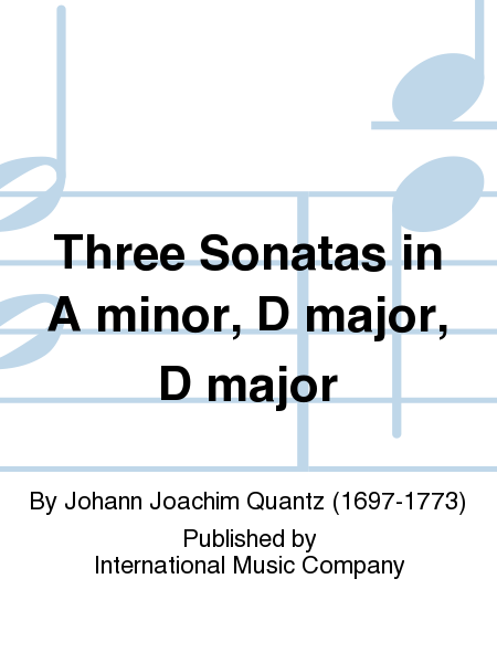 Three Sonatas in A minor, D major, D major