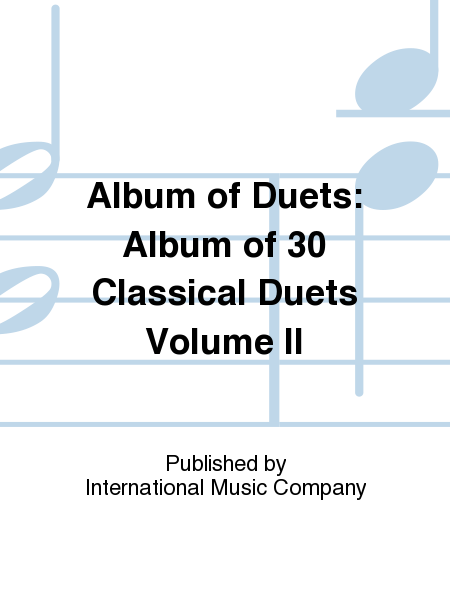 Album of Duets: Album of 30 Classical Duets Volume II