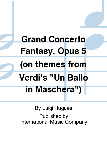 Grand Concerto Fantasy, Opus 5 (on themes from Verdi's
