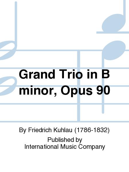 Grand Trio in B minor, Opus 90