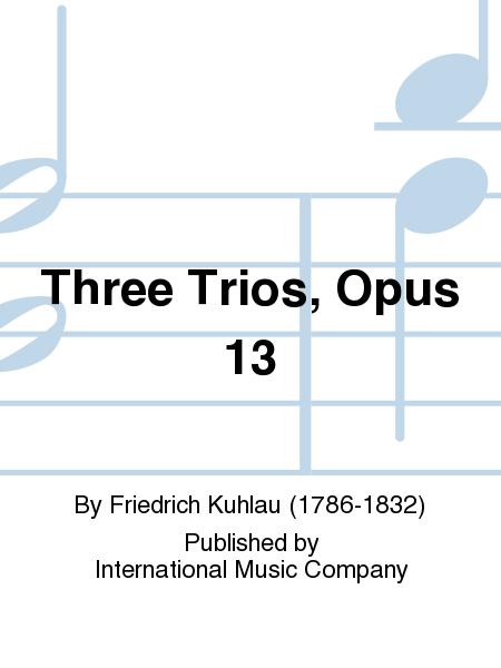 Three Trios, Opus 13