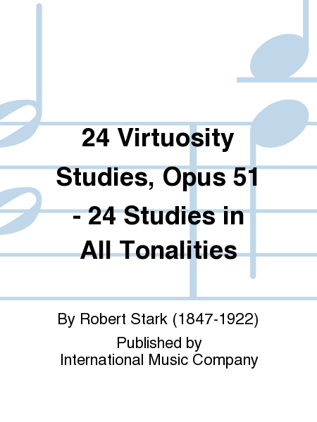 24 Virtuosity Studies, Opus 51 - 24 Studies in All Tonalities