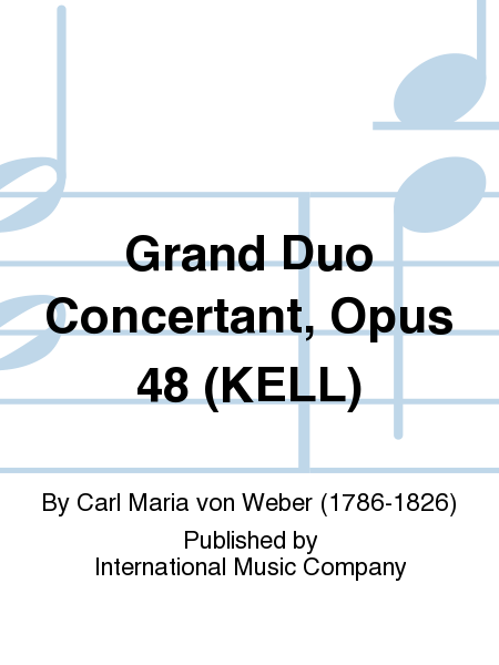 Grand Duo Concertant, Opus 48 (KELL)