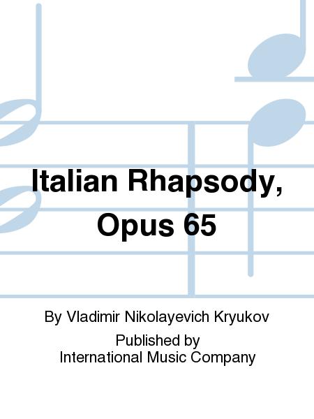 Italian Rhapsody, Opus 65
