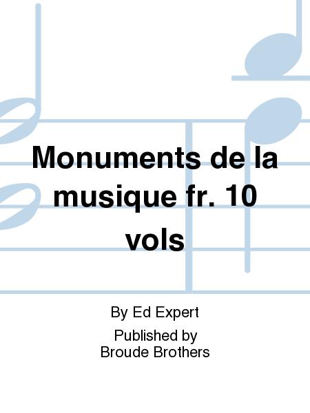 Monuments de la musique fr. 10 vols