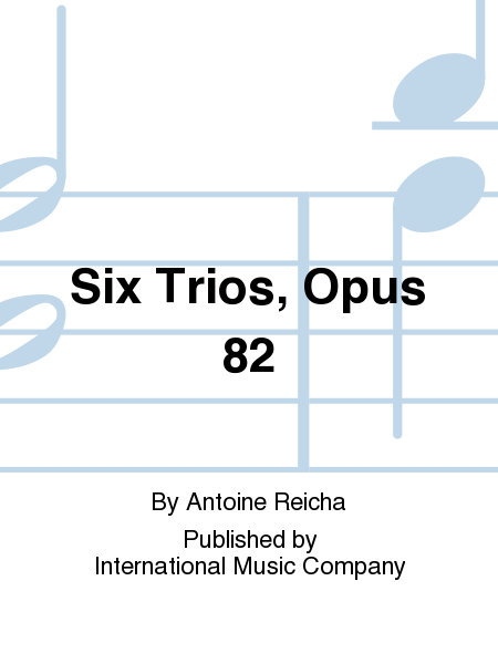 Six Trios, Opus 82
