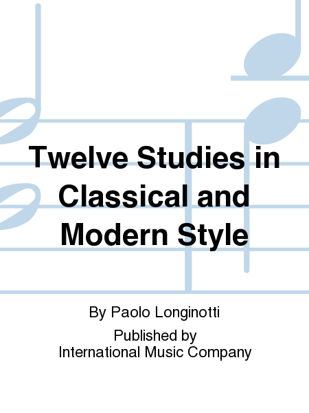 Twelve Studies in Classical and Modern Style