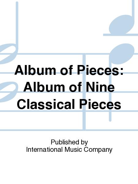 Album of Pieces: Album of Nine Classical Pieces