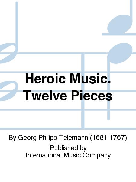 Heroic Music. Twelve Pieces