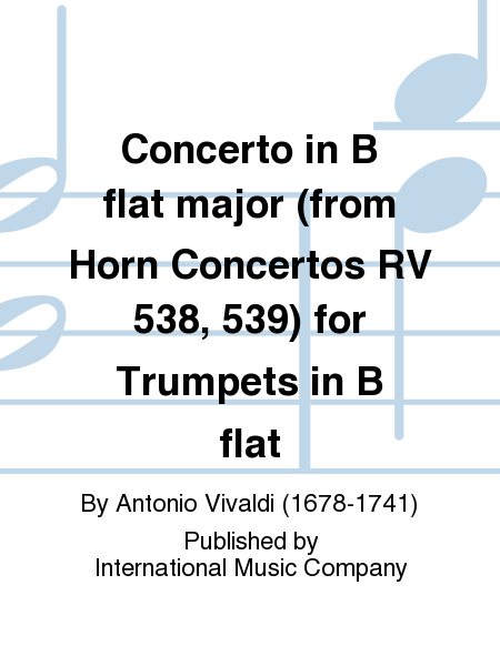 Concerto in B flat major (from Horn Concertos RV 538, 539) for Trumpets in B flat