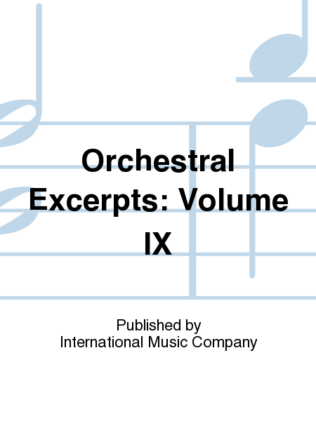 Orchestral Excerpts: Volume IX