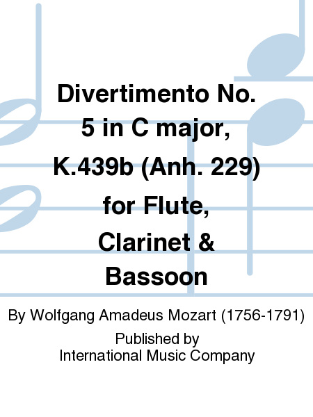 Divertimento No. 5 in C major, K.439b (Anh. 229) for Flute, Clarinet & Bassoon
