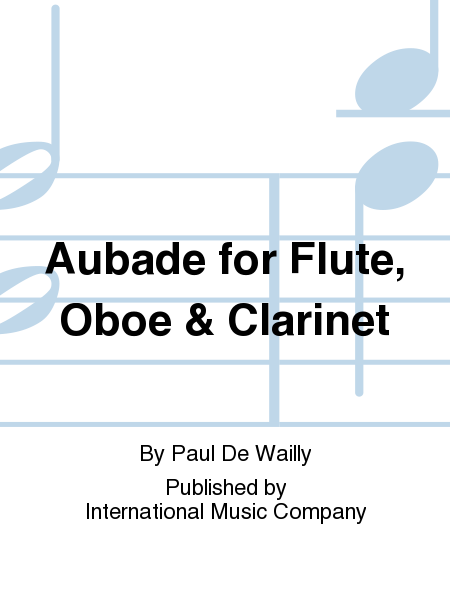 Aubade for Flute, Oboe & Clarinet