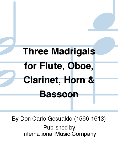 Three Madrigals for Flute, Oboe, Clarinet, Horn & Bassoon