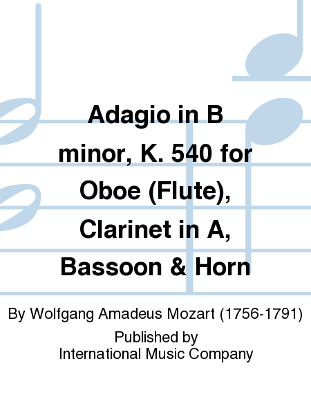 Adagio in B minor, K. 540 for Oboe (Flute), Clarinet in A, Bassoon & Horn