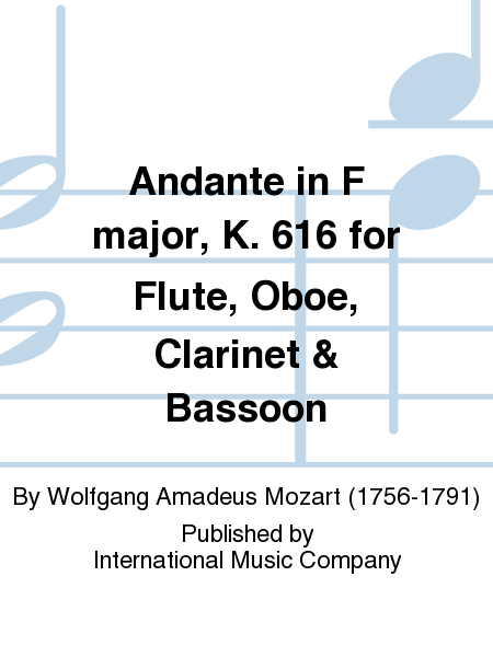 Andante in F major, K. 616 for Flute, Oboe, Clarinet & Bassoon
