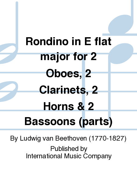 Rondino in E flat major for 2 Oboes, 2 Clarinets, 2 Horns & 2 Bassoons (parts)
