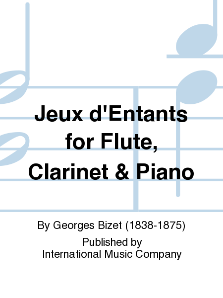 Jeux d'Entants for Flute, Clarinet & Piano