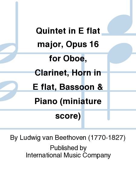 Quintet in E flat major, Opus 16 for Oboe, Clarinet, Horn in E flat, Bassoon & Piano (miniature score)