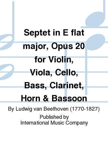 Septet in E flat major, Opus 20 for Violin, Viola, Cello, Bass, Clarinet, Horn & Bassoon