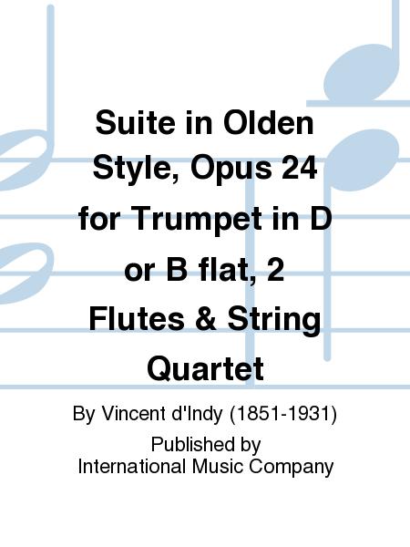 Suite in Olden Style, Opus 24 for Trumpet in D or B flat, 2 Flutes & String Quartet