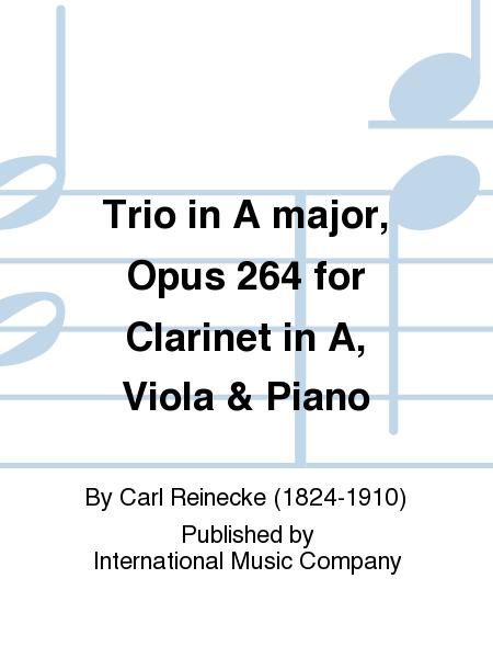 Trio in A major, Opus 264 for Clarinet in A, Viola & Piano