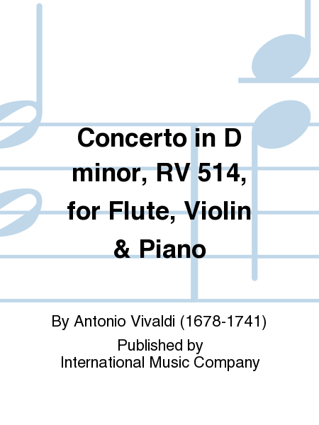 Concerto in D minor, RV 514, for Flute, Violin & Piano