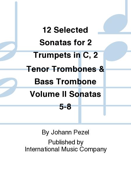 12 Selected Sonatas for 2 Trumpets in C, 2 Tenor Trombones & Bass Trombone Volume II Sonatas 5-8