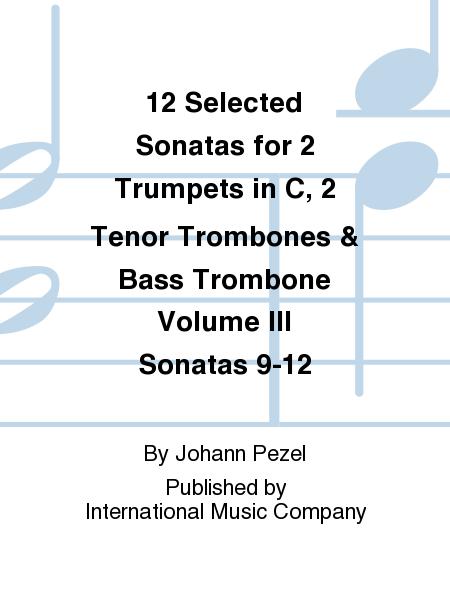 12 Selected Sonatas for 2 Trumpets in C, 2 Tenor Trombones & Bass Trombone Volume III Sonatas 9-12