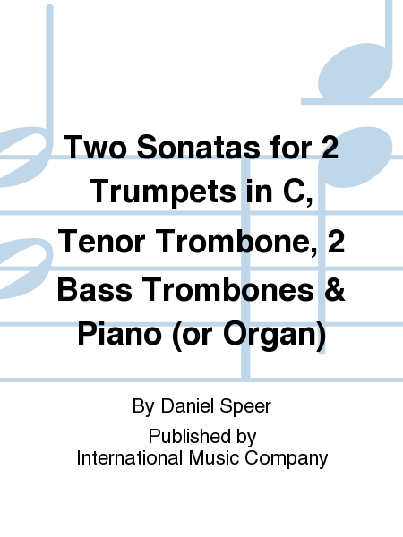 Two Sonatas for 2 Trumpets in C, Tenor Trombone, 2 Bass Trombones & Piano (or Organ)